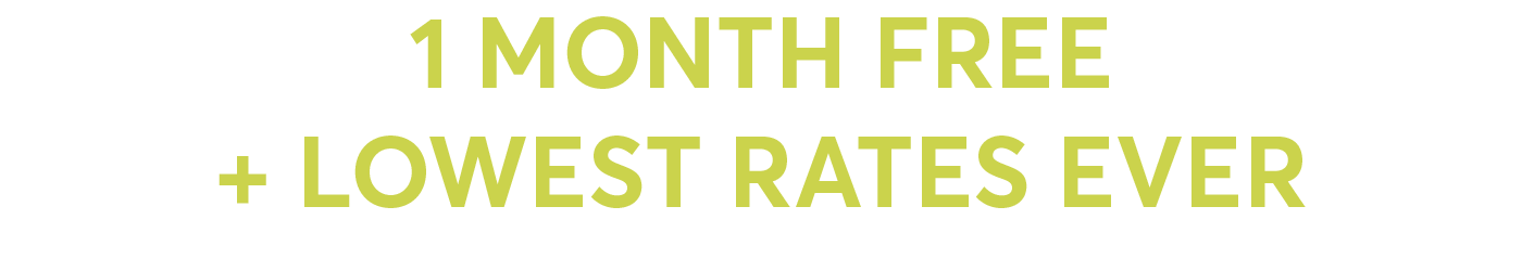 1 month free + lowest rates ever