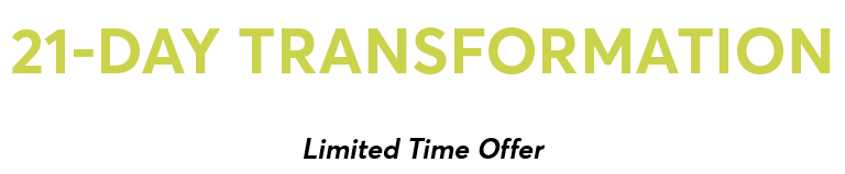 21-Day Transformation for $89 - Limited Time Offer