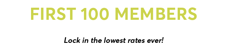 First 100 members join for 1. Lock in the lowest rates ever.